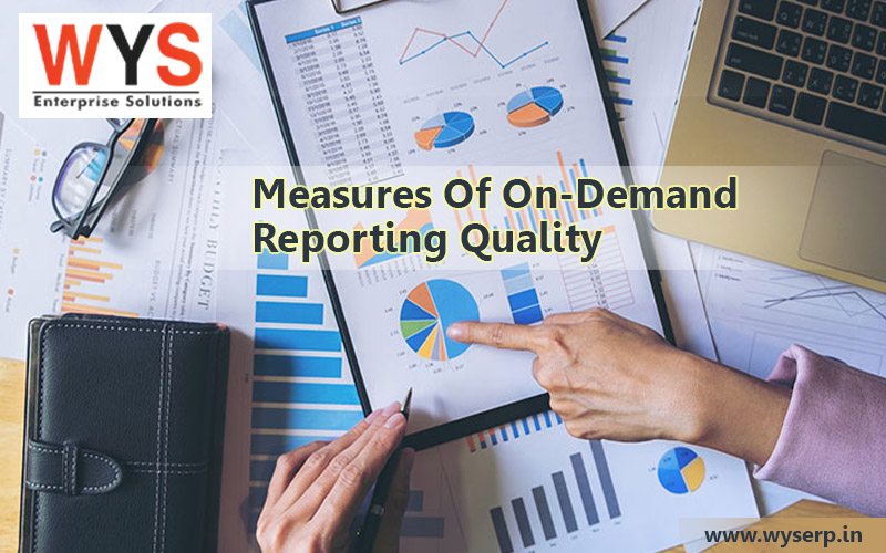 What are the measures of on-demand reporting quality