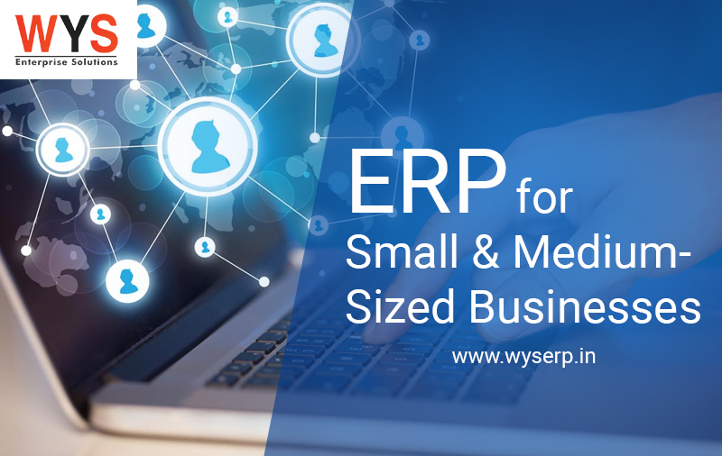 The advantages of ERP For Small And Medium-Sized Businesses